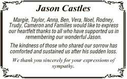 Jason Castles Margie, Taylor, Anna, Ben, Vera, Noel, Rodney, Trudy, Cameron and Families would like...