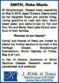 SMITH, Reba Mavis. Of Maryborough. Passed away peacefully on May 3, 2016. Aged 73 years. Dearly love...