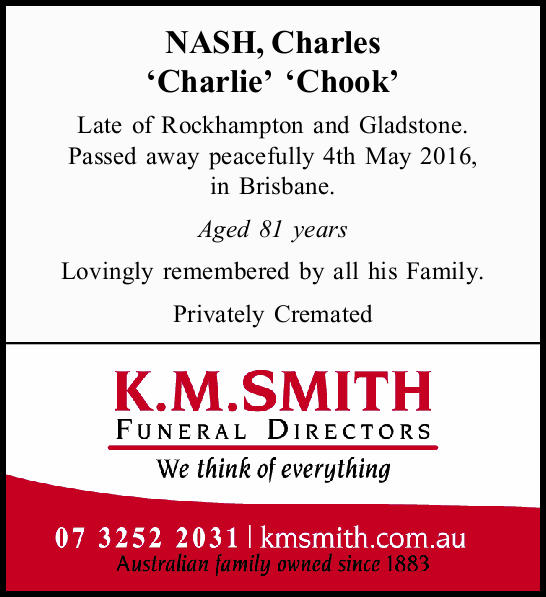 Late of Rockhampton and Gladstone. Passed away peacefully 4th May 2016, in Brisbane. Aged 81 year...