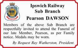 Ipswich Railway Sub Branch Pearson DAWSON Members of the above Sub Branch are respectfully invite...