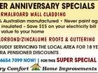 SUPER ANNIVERSARY SPECIALS  THERMALBOARD WALL CLADDING  COLORBOND/ZINCALUME ROOFS & GUTTERING  PROUDLY SERVICING THE LOCAL AREA FOR 18 YEARS  EXTRA PENSIONER DISCOUNTS PHONE 6654 7099 NOW! | FOR THIS SUPER SPECIAL Country Comfort Home Improvements 6266829ab * 100% Australian manufactured * Never paint again * Fully insulated - Save $$$ on your electricity bill * Add value to ...