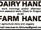DAIRY HAND to work mornings and/or afternoons, some weekend work. Close to Kingaroy. ALSO FARM HAND for agriculture dairy and piggery Email resumes to rljhlucas@gmail.com