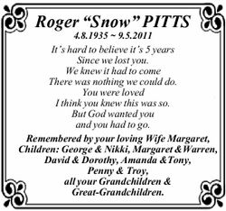 """Roger """"Snow"""" PITTS 4.8.1935 ~ 9.5.2011 It's hard to believe it's 5 years..."""