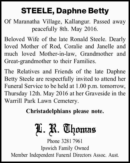 Of Maranatha Village, Kallangur. Passed away peacefully 8th. May 2016. Beloved Wife of the...