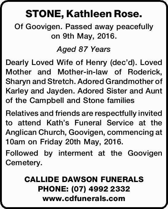 Of Goovigen. Passed away peacefully on 9th May, 2016. Aged 87 Years Dearly Loved Wife of He...