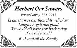 Passed away 15.6.2012 In quiet times our thoughts will play: Laughter, grit and good We would all...