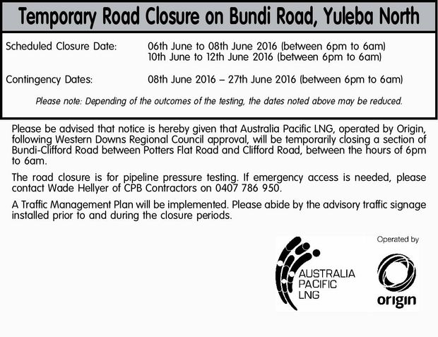 Temporary Road Closure on Bundi Road, Yuleba North Scheduled Closure Date: 06th June to 08th June...