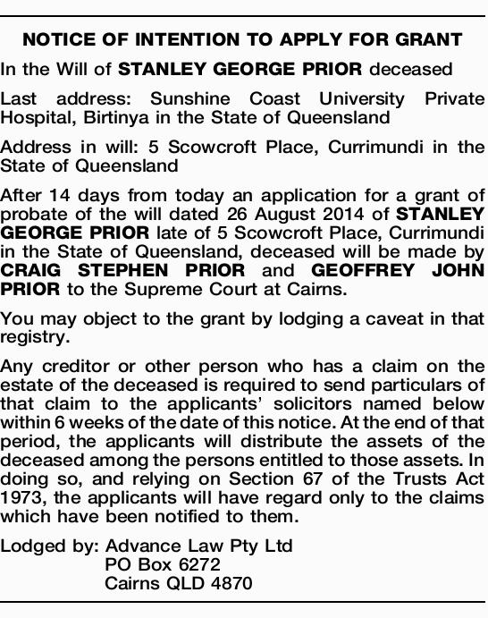 In the Will of STANLEY GEORGE PRIOR deceased Last address: Sunshine Coast University Private Hosp...