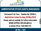 ADMINISTRATION OFFICER (ASSETS) MuNDubbERA Applications close Sunday, 29 May 2016 Please visit our website for further information www.northburnett.qld.gov.au or phone HR on 1300 696 272. M Pitt - CEO 6326950aa Permanent Full-Time - Position No: 33306-4