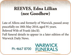 Late of Allora and formerly of Warwick, passed away peacefully on 18th May 2016, aged 91 years. ...