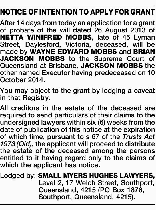 After 14 days from today an application for a grant of probate of the will dated 26 August...