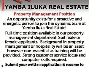 6342955aa Property Management Position An opportunity exists for a proactive and energetic person to join the dynamic team at Yamba Iluka Real Estate! Full-time position available in our property management department. Suit male or female applicants. Background in property management or hospitality will be an asset however non-essential as training ...