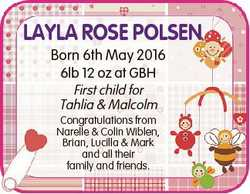LAYLA ROSE POLSEN Born 6th May 2016 6lb 12 oz at GBH First child for Tahlia & Malcolm Congratula...