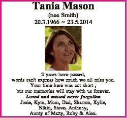 Tania Mason (nee Smith) 20.3.1966  23.5.2014 2 years have passed, words can't express how much w...