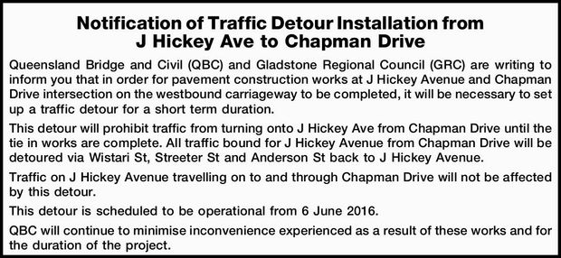 Notification of Traffic Detour Installation from J Hickey Ave to Chapman Drive Queensland Bridge...