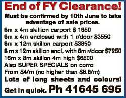 End of FY Clearance! Must be confirmed by 10th June to take advantage of sale prices. 8m x 4m skilli...