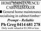 HOME MAINTANENCE/ CABINETMAKER