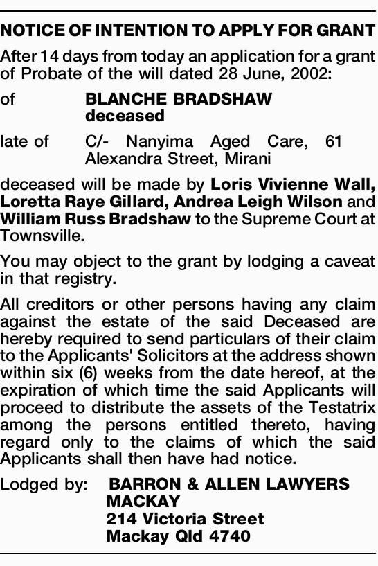 After 14 days from today an application for a grant of Probate of the will dated 28 June, 2002: o...