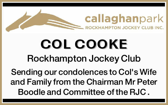 COL COOKE   Rockhampton Jockey Club Sending our condolences to Col's Wife and Family from...