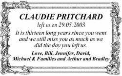 CLAUDIE PRITCHARD left us on 29.05.2003 It is thirteen long years since you went and we still mis...