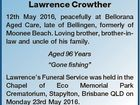 "DRANSFIELD, Lawrence Crowther 12th May 2016, peacefully at Bellorana Aged Care, late of Bellingen, formerly of Moonee Beach. Loving brother, brother-inlaw and uncle of his family. Aged 96 Years ""Gone fishing"" Lawrence's Funeral Service was held in the Chapel of Eco Memorial Park Crematorium, Stapylton, Brisbane QLD on Monday ..."