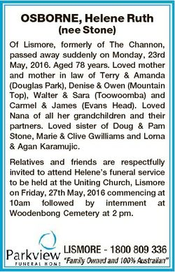 OSBORNE, Helene Ruth (nee Stone) Of Lismore, formerly of The Channon, passed away suddenly on Monday...