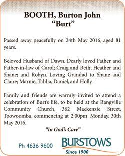 "BOOTH, Burton John ""Burt""   Passed away peacefully on 24th May 2016, aged 81 year..."