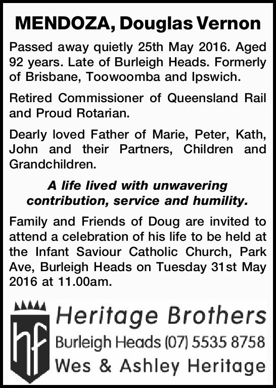 Passed away quietly 25th May 2016. Aged 92 years. Late of Burleigh Heads. Formerly of Brisb...