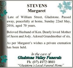 STEVENS Margaret Late of William Street, Gladstone. Passed away, peacefully at home, Sunday 22nd May...