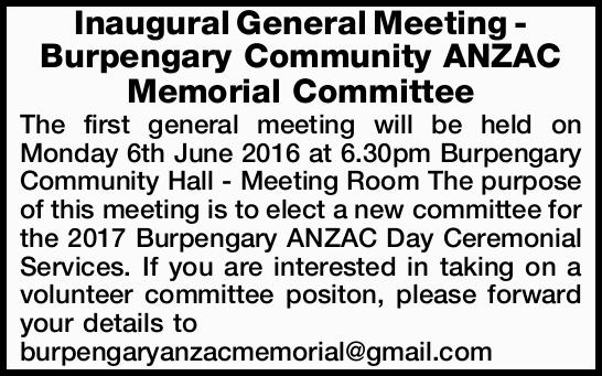 Inaugural General Meeting - Burpengary Community ANZAC Memorial Committee The first general meeti...
