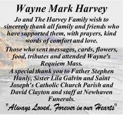 Wayne Mark Harvey Jo and The Harvey Family wish to sincerely thank all family and friends who hav...