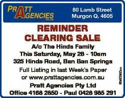 80 Lamb Street Murgon Q. 4605 A/c The Hinds Family This Saturday, May 28 - 10am 325 Hinds Road, Ban...