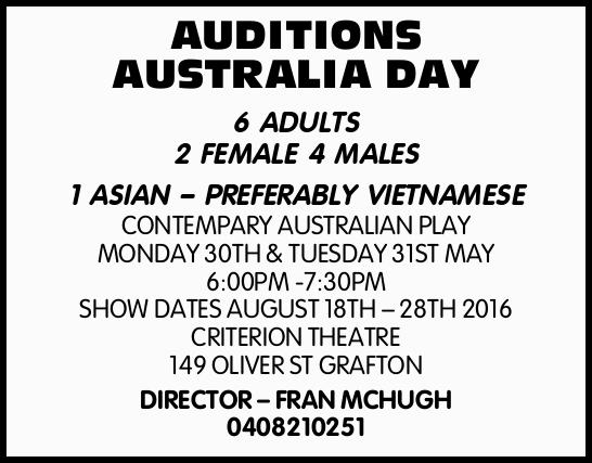 6 ADULTS 2 FEMALE 4 MALES 1 ASIAN – PREFERABLY VIETNAMESE CONTEMPARY AUSTRALIAN PLAY MONDAY...