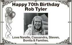 Happy 70th Birthday Rob Tyler Love Narelle, Cassandra, Steven, Bonita & Families.
