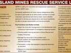QUEENSLAND MINES RESCUE SERVICE LIMITED (1 position) The Queensland Mines Rescue Service is a unique and internationally acclaimed mines rescue organisation which provides emergency response services for Queensland coal mines including * The liaison with member mines for provision of a complete emergency response system to the UG coal mines * The ...