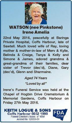 WATSON (nee Pinkstone) Irene Amelia 22nd May 2016, peacefully at Baringa Private Hospital, Coffs Har...
