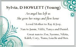 Sylvia, D HOWLETT (Young) An angel has left us She grew her wings and flew home Loved Mother to Ray...