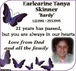 "Earlearine Tanya Skinner ""Bardy"" 1.12.1961  29.5.1995 21 years has passed, but you are alw..."