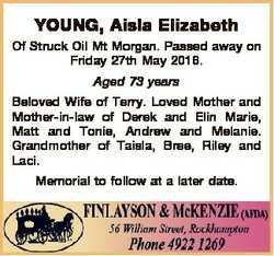 YOUNG, Aisla Elizabeth Of Struck Oil Mt Morgan. Passed away on Friday 27th May 2016. Aged 73 years B...