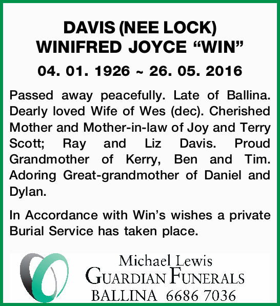 04. 01. 1926 ~ 26. 05. 2016   Passed away peacefully. Late of Ballina. Dearly loved Wif...