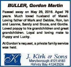 BULLER, Gordon Martin Passed away on May 26, 2016. Aged 76 years. Much loved husband of Mareli. Lovi...