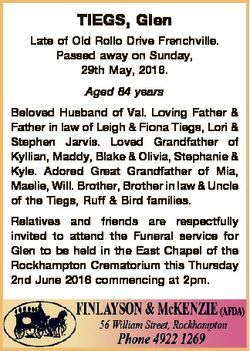 TIEGS, Glen Late of Old Rollo Drive Frenchville. Passed away on Sunday, 29th May, 2016. Aged 84 year...
