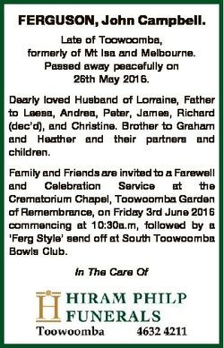 FERGUSON, John Campbell. Late of Toowoomba, formerly of Mt Isa and Melbourne. Passed away peacefully...