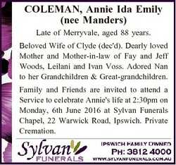 COLEMAN, Annie Ida Emily (nee Manders) Late of Merryvale, aged 88 years. Beloved Wife of Clyde (dec&...