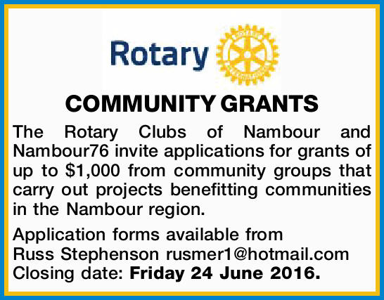 COMMUNITY GRANTS    The Rotary Clubs of Nambour and Nambour76 invite applications for grants...
