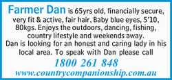 is 65yrs old, financially secure, very fit & active, fair hair, Baby blue eyes, 5&rsquo...