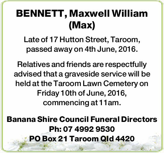 Late of 17 Hutton Street, Taroom, passed away on 4th June, 2016.   Relatives and friends are...