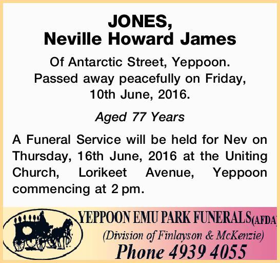 JONES, Neville Howard James   Of Antarctic Street, Yeppoon. Passed away peacefully on Friday,...