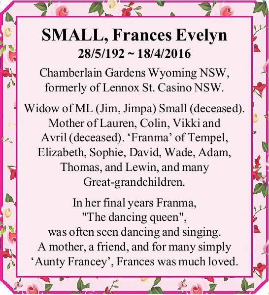 28/5/192 ~ 18/4/2016   Chamberlain Gardens Wyoming NSW, formerly of Lennox St. Casino N...