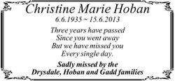 Christine Marie Hoban 6.6.1935 ~ 15.6.2013 Three years have passed Since you went away But we hav...
